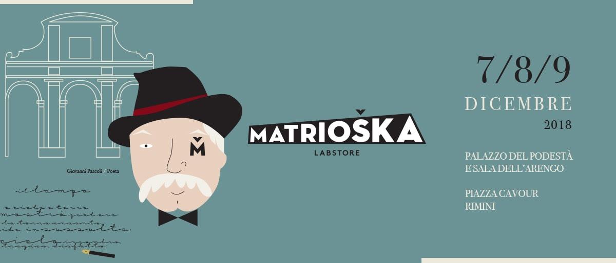 Matrioska Labstore #14 / Rimini 7-8-9 dicembre 2018 / Giovanni Pascoli / Poeta